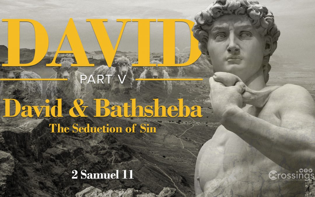 seduction of sin (2 Samuel 11)