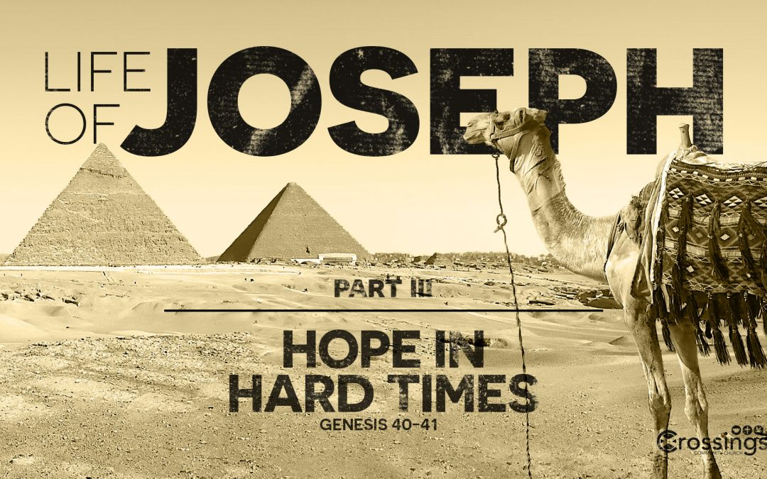 Hope in Hard Times – Life of Joseph part III