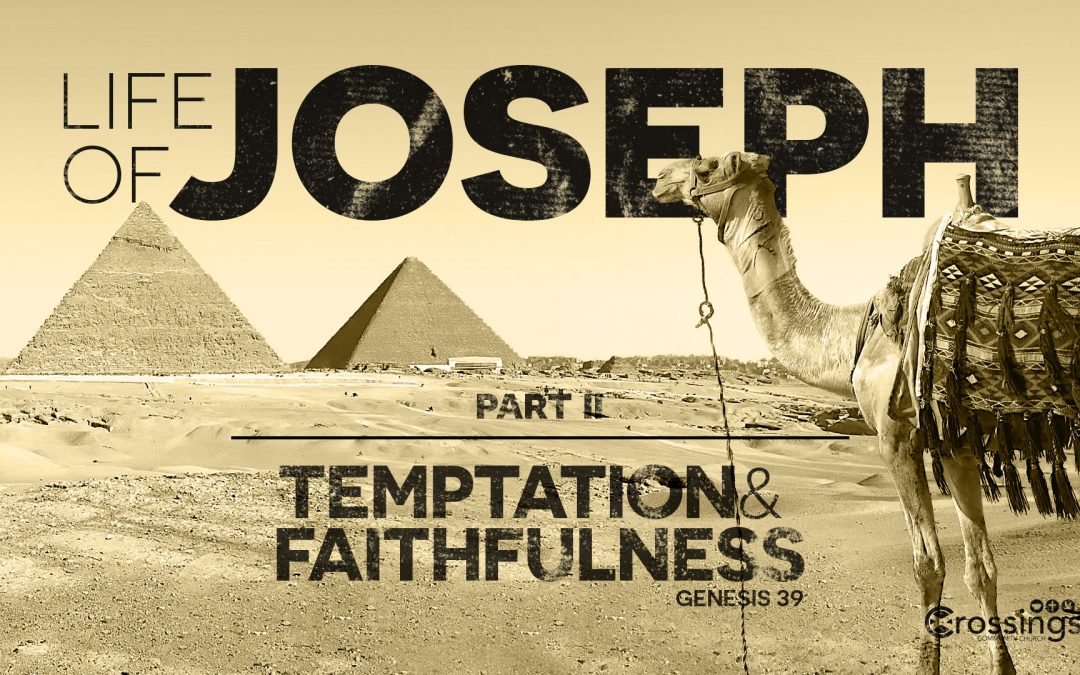 Dealing with Temptation – Life of Joseph Part II